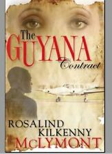 The Guyana Contract by Rosalind Kilkenny McLymont (2015, Paperback), New