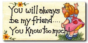 """Funny Novelty Fridge Magnet Gift Souvenir """"Always My Friend You Know Too Much"""""""