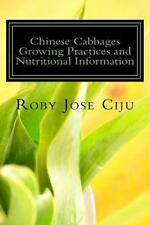 Chinese Cabbages Growing Practices and Nutritional Information by Roby Ciju...