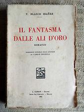 Il fantasma dalle ali d'oro - V. Blasco Ibanez - Romanzo A. Barion edit. 1931