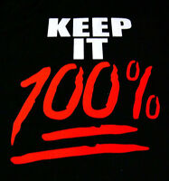 Keep It 100 One Hundred Percent Real Hip Hop Pop Culture Funny T-Shirt Tee