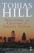 Hill, Tobias, Nocturne in Chrome & Sunset Yellow (Salt Modern Poets), Very Good