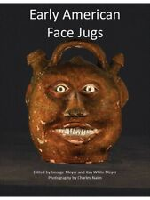 Early American Face Jugs by George H Meyer and Kay White Meyer, 2019 ©, 205 pg