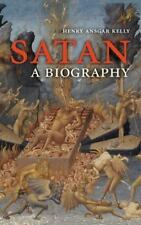 Satan : A Biography by Henry Ansgar Kelly (2006, Hardcover)