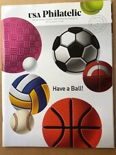USA Philatelic Summer 2017 Vol.23 The Source for Stamp Enthusiasts HAVE A BALL!