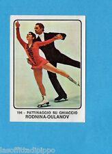 CAMPIONI dello SPORT 1973/74-Figurina n.194- RODNINA+OULANOV -PATTINAGGIO -Rec