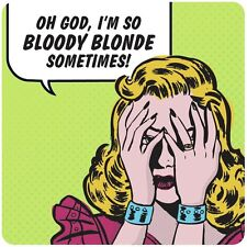 SO BLOODY BLONDE - QUALITY SQUARE WOODEN COASTER