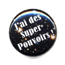 Badge J'AI DES SUPER POUVOIRS ! galaxie espace fun electro kawaii geek pop Ø25mm
