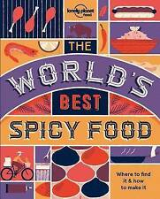 The World's Best Spicy Food: Authentic recipes from around the world (Lonely Pla