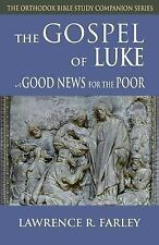 The Gospel of Luke : Good News for the Poor by Lawrence R. Farley (2010,...