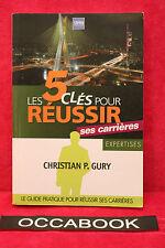 Les 5 clés pour réussir ses carrières - Christian P. Gury