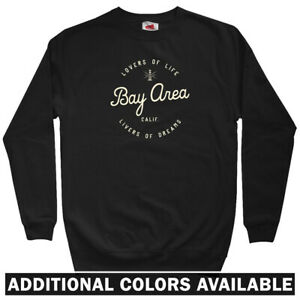 Enjoy The Bay Area Men's Sweatshirt - Crewneck S-3X - Gift Oakland San Francisco