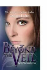 Beyond The Veil: By Quinn Loftis