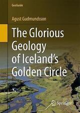 La glorieuse Geology of Iceland's Golden Circle: 2017 par Agust Gudmundsson...
