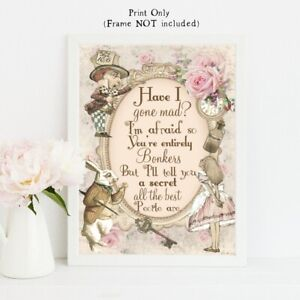 Alice in Wonderland Have I Gone Mad, Bonkers Wall Art Print, Home Gift UNFRAMED