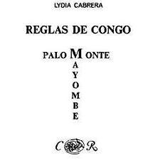 Coleccion del Chichereku: Reglas de Congo : Palo Monte-Mayombe by Lydia...