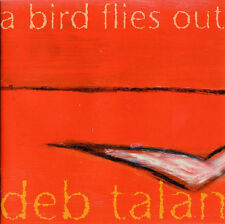 A Bird Flies Out by Deb Talan (CD-2003) NEW-Free Shipping