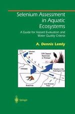 Selenium Assessment in Aquatic Ecosystems : A Guide for Hazard Evaluation and...