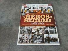 REVUE LA GRANDE HISTOIRE DE LA 2e GUERRE MONDIALE LES HEROS MILITAIRE