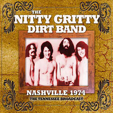 NITTY GRITTY DIRT BAND New 2017 UNRELEASED 1974 LIVE NASHVILLE CONCERT CD