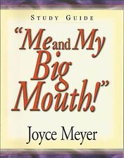 ME AND MY BIG MOUTH! STUDY GUIDE          by Joyce Meyer