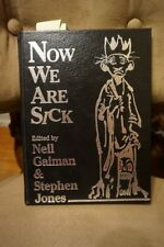 Neil Gaiman ~ NOW WE ARE SICK HC 1991 SIGNED by 29 Authors! ALAN MOORE #97/250