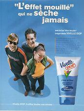 """Publicité Advertising 2003  VIVELLE DOP gel coiffant """"effet mouillé"""""""