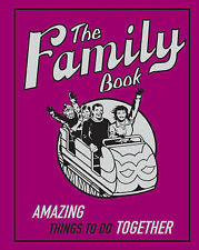 The Family Book: Amazing Things to Do Together. Ideal  gift. mint
