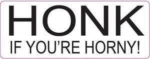 HONK IF YOU'RE HORNY Funny Car Stickers Joke Decal 180x70mm