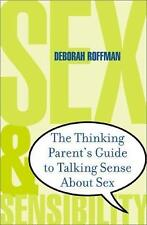 Sex and Sensibility: The Thinking Parent's Guide to Talking Sense Abou-ExLibrary