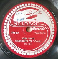 H898 JOSH WHITE : OUTSKIRTS OF TOWN / ONE MEAT BALL STINSON 78 RPM