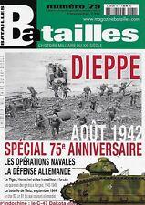 BATAILLES N° 79 / DIEPPE AOUT 1942 SPECIAL 75E ANNIVERSAIRE - LE TIGER