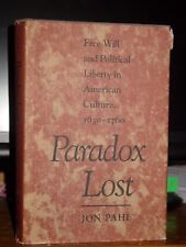 Paradox Lost: Free Will & Political Liberty in American Culture, 1630-1760