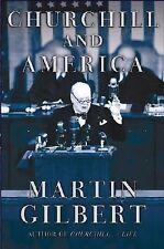 MARTIN GILBERT - Churchill and America  Like New $9.99 free shipping