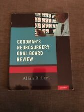 Goodman's Neurosurgery Oral Board Review : A Primer by Allan Levine (2016,...
