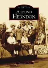 Images of America Ser.: Around Herndon, Virginia by Margaret C. Peck (2004) NEW