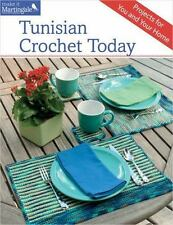 Tunisian Crochet Today: Projects for You and Your Home, Thies, Sheryl