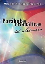 Par�bolas Crom�ticas Del Silencio by Orlando Rodr�guez Figueroa (2012,...