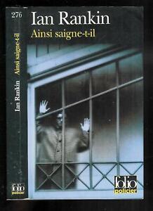 "Ian Rankin : Ainsi saigne-t-il - N° 276 "" Editions Folio policier """