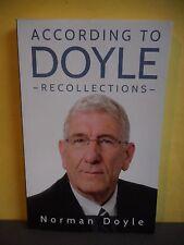 According to Doyle:Recollections(Biography Norman Doyle,Newoundland,Politics)