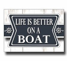Life is better on a boat a5 metal sign, sea, boat, fishing, poster sign