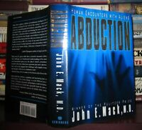 Mack, John E.  ABDUCTION :  Human Encounters with Aliens 1st Edition 2nd Printin