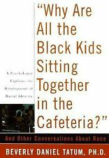 Why Are All the Black Kids Sitting Together in the Cafeteria? And Othe-ExLibrary