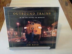 OUTBOUND TRAINS BY Jim Boyd