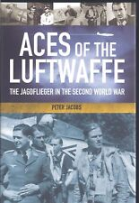 Aces of the Luftwaffe: The Jagdflieger in the Second World War - Peter Jacobs