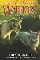 Warriors: A Vision of Shadows #3: Shattered Sky by Erin Hunter 9780062386472