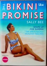 The Bikini Promise: Shape up for summer -100 deliciously healthy recipes New