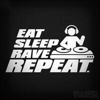 EAT SLEEP RAVE REPEAT CAR WINDOW JDM VW DUB NOVELTY VINYL DECAL STICKER PARTY DJ
