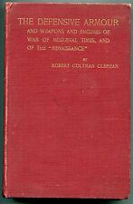 The Defensive Armour & Weapons & Engines of War by Robert Coltman Clephan - 1900
