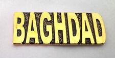 BAGHDAD  Military Script Veteran Hat Pin 14544 HO